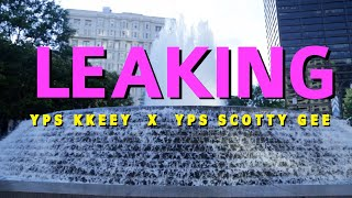 "YPS KKEEY , YPS SCOTTY GEE ""LEAKING"" 