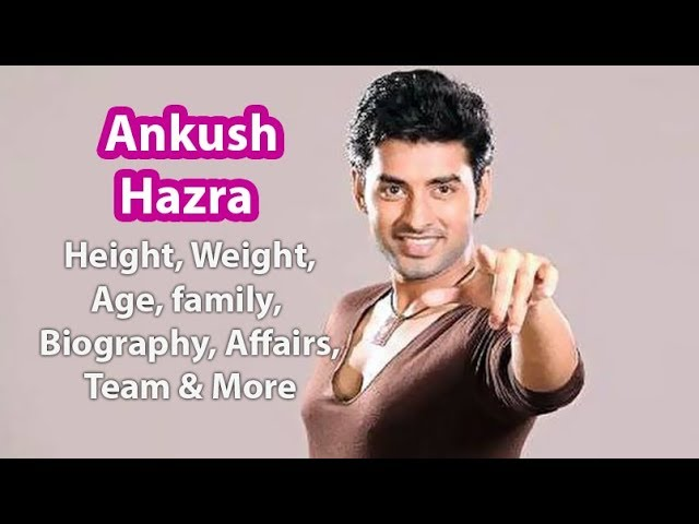 Ankush Hazra Biography, Wife, Height, Weight, Age, Girlfriend, Family