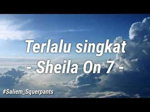 Sheila On 7 - Terlalu Singkat (Lirik)