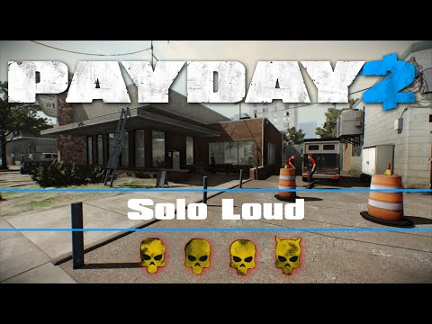 PAYDAY 2 - GO Bank DW Solo Loud - No Assets, No Friendly AI