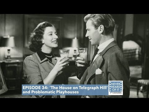 Ep 34 - 'The House on Telegraph Hill' and Problematic Playhouses