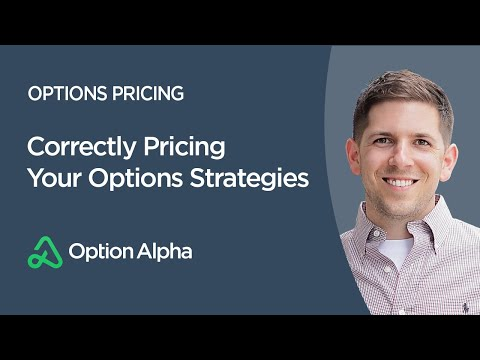 Correctly Pricing Your Options Strategies