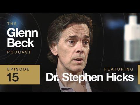 Ep. 15 Dr. Stephen Hicks | The Glenn Beck Podcast