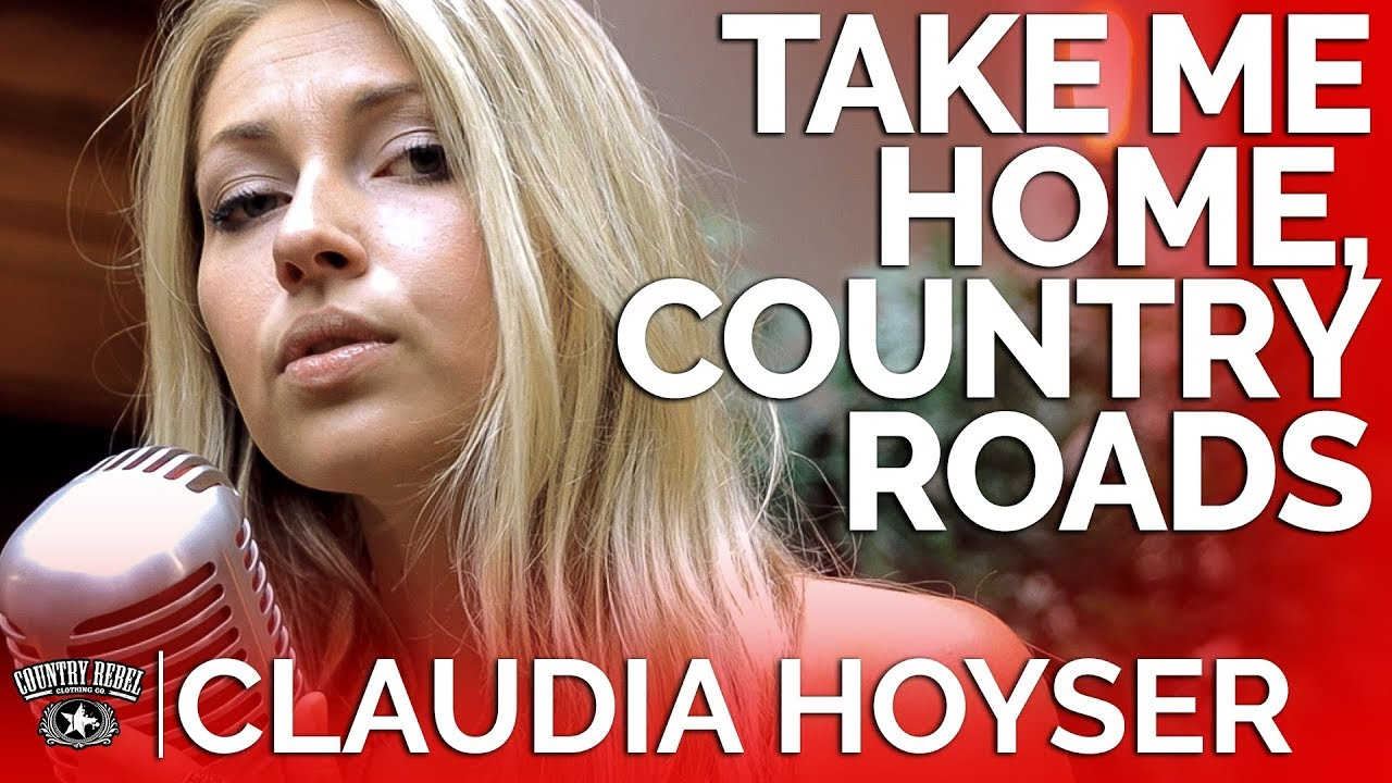 Take Me Home, Country Roads - Claudia Hoyser (Acoustic Cover) // Country Rebel HQ Session