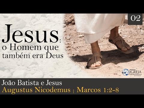 João Batista e Jesus | Rev. Augustus Nicodemus