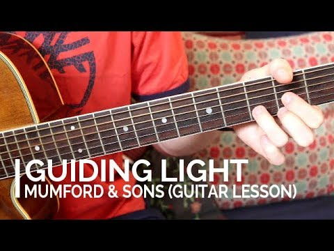 Guiding Light - Mumford & Sons (Guitar Lesson/Tutorial)