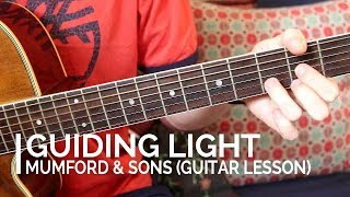 Guiding Light - Mumford & Sons (Guitar Lesson/Tutorial) Video