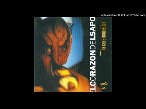 El Corazón Del Sapo - La Casa Magnetica CD - 07 - L.T.D.S.