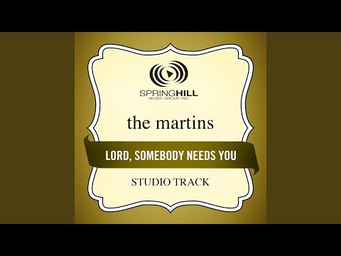 Lord, Somebody Needs You (Studio Track w/o Background Vocals)