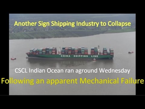 Shipping Industry Collapse Worlds Largest Container Vessel Runs aground due to Mechanical Failure