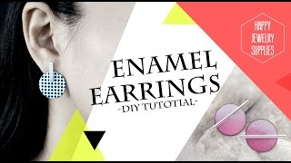 DIY Tutorial - How to Made Enamel Earrings
