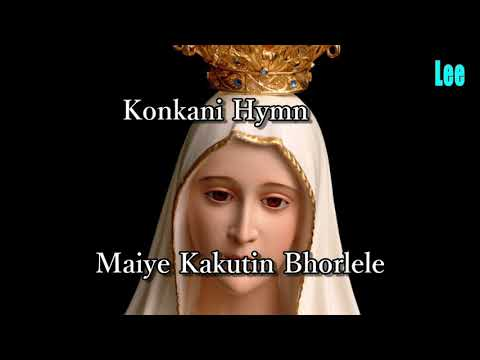 Konkani Hymn Maiye Kakutin Bhorlele With Lyrics (Sing for Our lady)