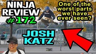 Ninja Review #172: JOSH KATZ NEW VIDEO PART