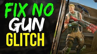 FORTNITE BATTLE ROYALE HOW TO FIX the INVISIBLE GUN GLITCH