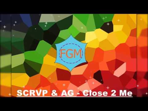 SCRVP & AG  - Close 2 Me