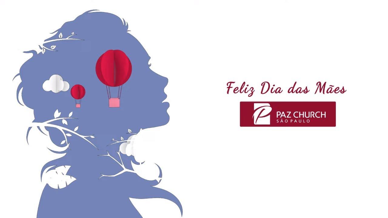 Feliz Dia das Mães (Homenagem Paz Church São Paulo)