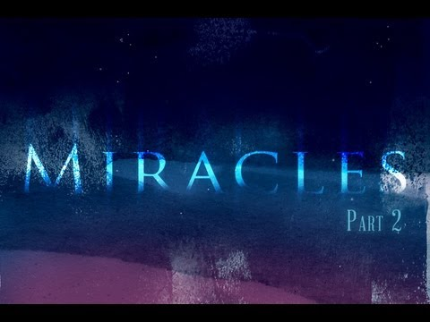 Miracles - Part 2 ::: 9-1-13
