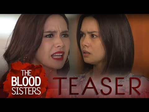 The Blood Sisters May 25, 2018 Teaser