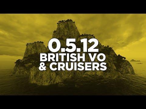 World of Warships - 0.5.12 British VO & Cruisers