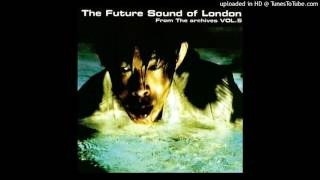The Future Sound of London - Sendero Luminoso
