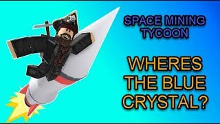 Roblox Space Mining Tycoon: Blue Crystal Location!!
