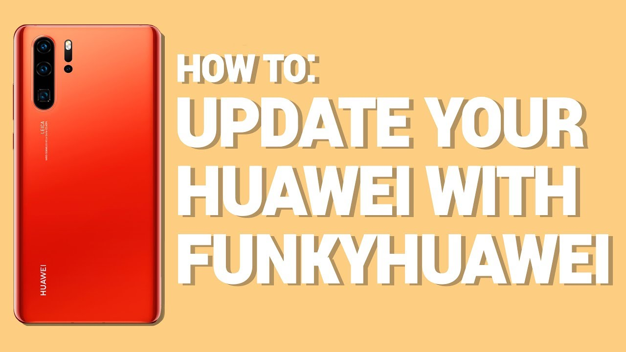 How To Update Your Huawei Device With FunkyHuawei!