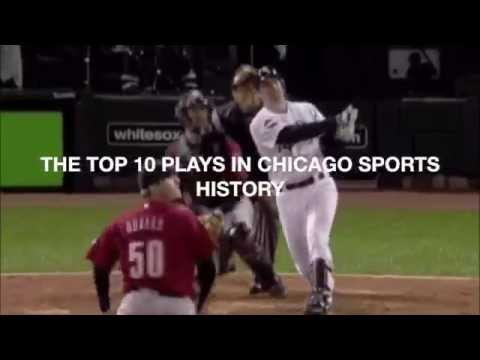 CSD Exclusive - Top 10 Plays in Chicago Sports History