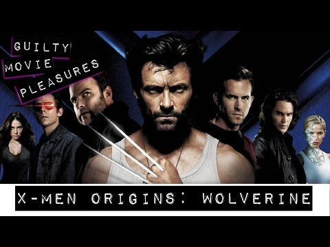 "X-Men Origins: Wolverine (2009)... is a ""Guilty Movie Pleasure"""