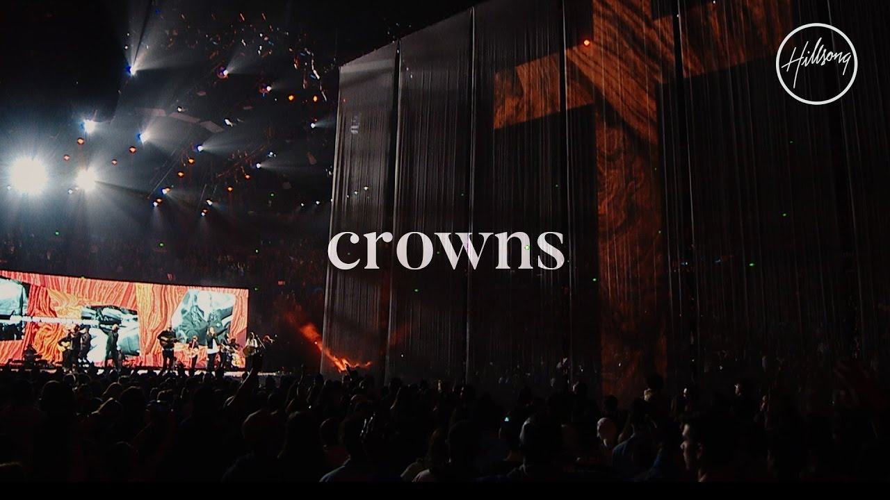 Crowns by Hillsong Worship