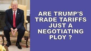 Trump Trade War, or Negotiating Technique?