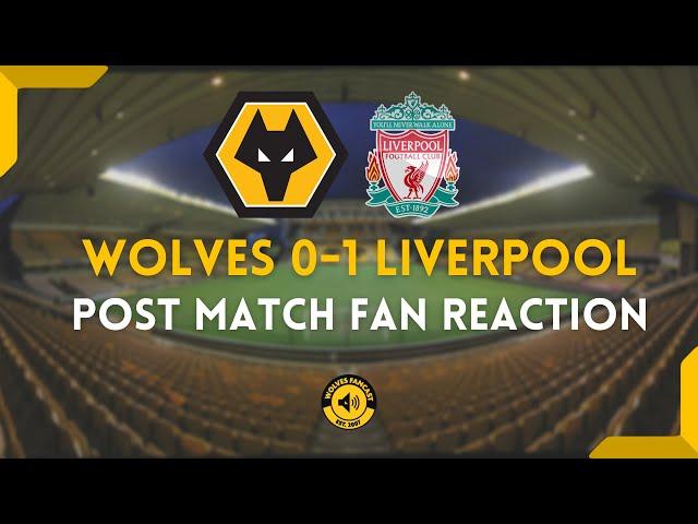 Wolves 0-1 Liverpool | Fan Reaction