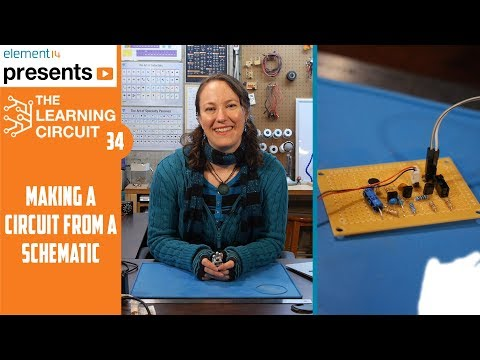 Making A Circuit From A Schematic - The Learning Circuit