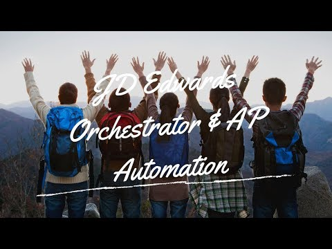 JD Edwards Orchestrator And AP Automation