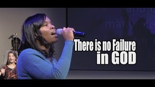 2015 11 15 - There is no Failure in God