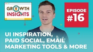 UI Inspiration, Paid Social, Email Marketing Tools & More | Growth Insights #16