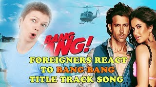 Foreigners Reaction to Bang Bang Title Track Song - Hrithik Roshan