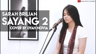 SAYANG 2 (SARAH BRILIAN) COVER BY DYAH NOVIA