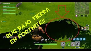 BUG get under earth!! at FORTNITE (YOU HAVE TO SEE IT)