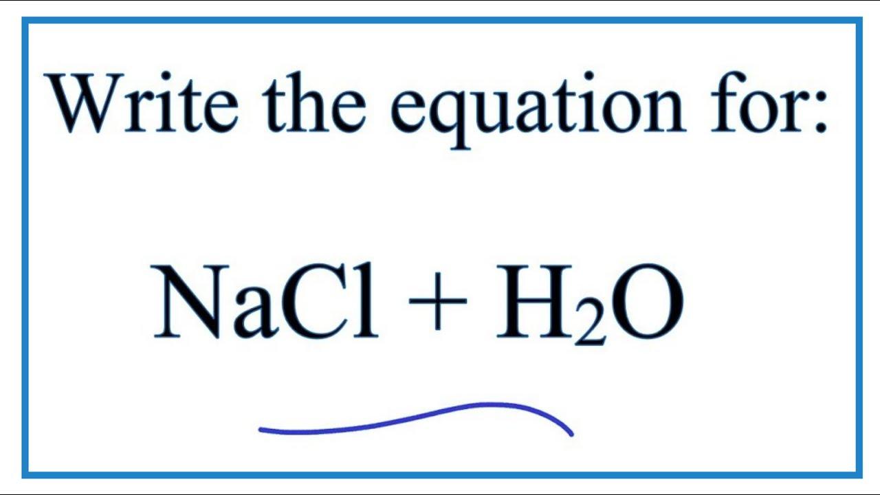 NaCl  H2O (Sodium chloride  Water)  YouTube