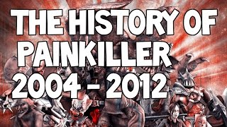 The History of Painkiller 2004 - 2012 [1080P]