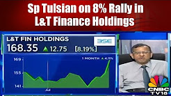 SP Tulsian on 8% Rally in L&T Finance Holdings | CNBC TV18