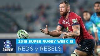 HIGHLIGHTS: 2018 Super Rugby Week 18: Reds v Rebels