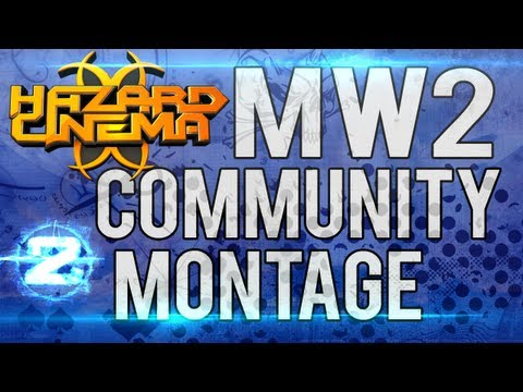 Hazard Cinema MW2 Community Montage by JIZL