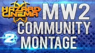 Hazard Cinema MW2 Community Montage by JIZL