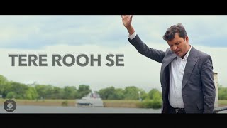 Tere Rooh Se (Official Video) - Sound of Worship - New Masihi Geet