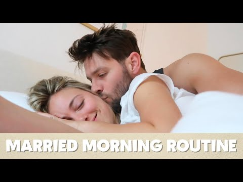 MARRIED MORNING ROUTINE (pre-quarantine)