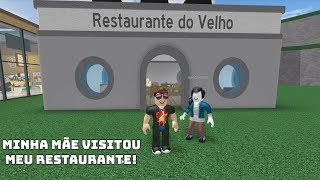 ROBLOX: MY MOTHER WENT TO VISIT MY RESTAURANT!