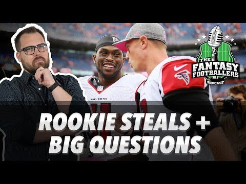 Fantasy Football 2018 - Rookie Steals + Big Questions - Ep. #546