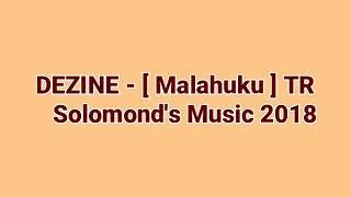 DEZINE - [ MALAHUKU ] TR_ Solomond's music 2018