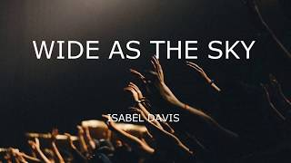 Gambar cover Wide as the sky by Isabel Davis LYRICS VIDEO